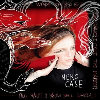 Neko Case The Worse Things Get