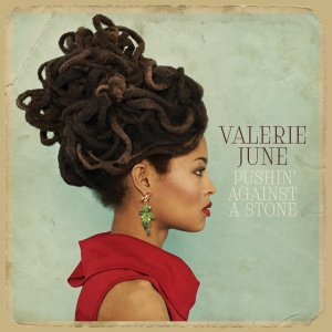 Valerie June - Pushing Against a Stone